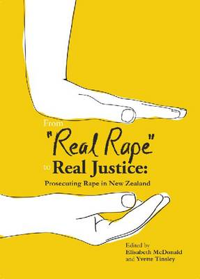 Real Rape to Real Justice: Prosecuting Rape in New Zealand (BOK)