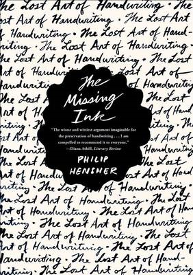 The Missing Ink: The Lost Art of Handwriting (BOK)