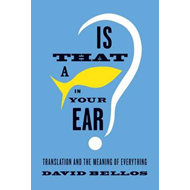 Is That a Fish in Your Ear?: Translation and the Meaning of Everything (BOK)