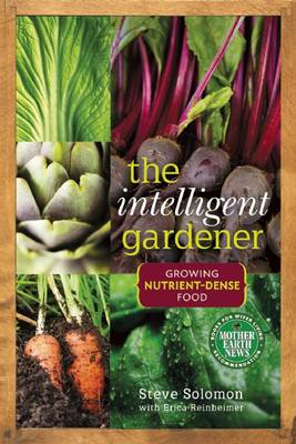 The Intelligent Gardener: Growing Nutrient-Dense Food (BOK)