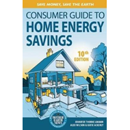 Consumer Guide to Home Energy Savings: Save Money, Save the Earth (BOK)