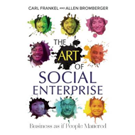 The Art of Social Enterprise: Business as If People Mattered (BOK)