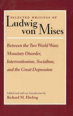 Selected Writings of Ludwig Von Mises (BOK)