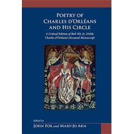 Poetry of Charles D'Orlans and His Circle: A Critical Edition of Bnf Ms. Fr. 25458, Charles D'Orlans (BOK)