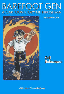 Barefoot Gen: v. 6: Writing the Truth (BOK)