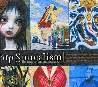 Pop Surrealism: The Rise of Underground Art (BOK)
