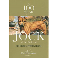 Jock of the Bushveld: A 100 Year Celebration (BOK)