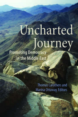 Uncharted Journey: Promoting Democracy in the Middle East (BOK)