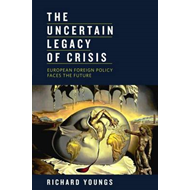 The Uncertain Legacy of Crisis: European Foreign Policy Faces the Future (BOK)