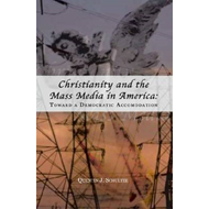 Christianity and the Mass Media in America: Toward a Democratic Accommodation (BOK)