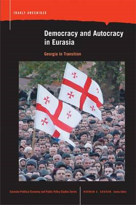 Democracy and Autocracy in Eurasia: Georgia in Transition (BOK)