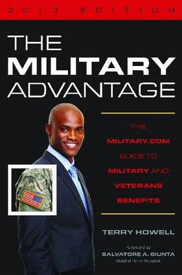 The Military Advantage 2013: The Military.com Guide to Military and Veteran's Benefits (BOK)