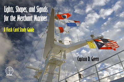 Lights, Shapes, & Signals for the Merchant Mariner: A Flash Card Study Guide (BOK)