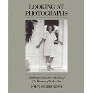 Looking at Photographs: 100 Pictures from the Collection of the Museum of Modern Art (BOK)