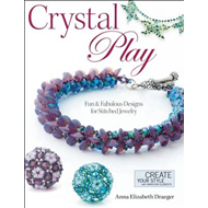 Crystal Play: Fun & Fabulous Designs for Stitched Jewelry (BOK)