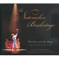 The Nutcracker Backstage: The Story and the Magic (BOK)