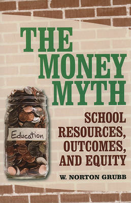 The Money Myth: School Resources, Outcomes, and Equity (BOK)