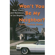 Won't You be My Neighbor: Race, Class, and Residence in Los Angeles (BOK)