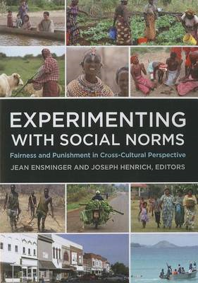 Experimenting With Social Norms: Fairness and Punishment in Cross-Cultural Perspective (BOK)