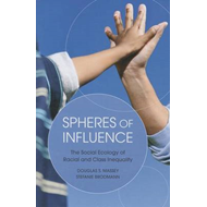 Spheres of Influence: The Social Ecology of Racial and Class Inequality (BOK)