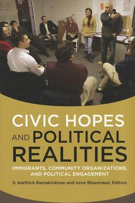 Civic Hopes and Political Realities: Community Organizations and Political Engagement Among Immigran (BOK)