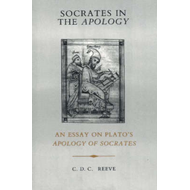 "Socrates in the ""Apology"": An Essay on Plato's ""Apology of Socrates"" (BOK)"