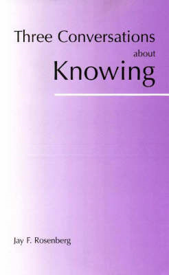 Three Conversations about Knowing (BOK)