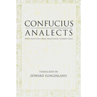Analects: With Selections from Traditional Commentaries (BOK)