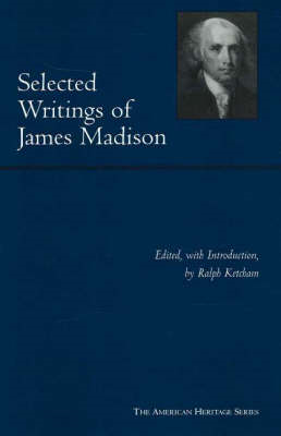 Selected Writings of James Madison (BOK)