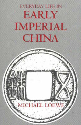 Everyday Life in Early Imperial China (BOK)
