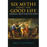 Six Myths about the Good Life (BOK)