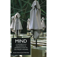 Mind: A Historical and Philosophical Introduction to the Major Theories (BOK)