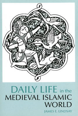 Daily Life in the Medieval Islamic World (BOK)