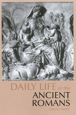 Daily Life of the Ancient Romans (BOK)
