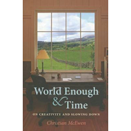 World Enough & Time: On Creativity and Slowing Down (BOK)
