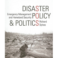 Disaster Policy and Politics: Emergency Management and Homeland Security (BOK)