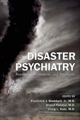 Disaster Psychiatry: Readiness, Evaluation, and Treatment (BOK)