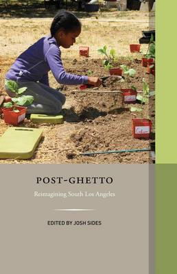 Post-ghetto: Reimagining South Los Angeles (BOK)