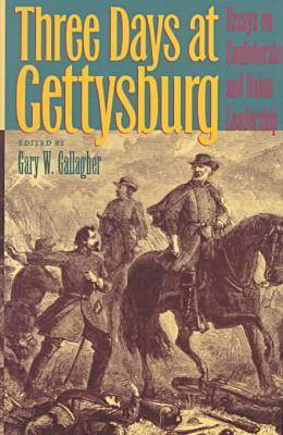 Three Days at Gettysburg: Essays on Confederate and Union Leadership (BOK)