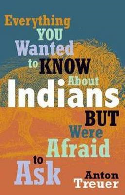 Everything You Wanted to Know About Indians But Were Afraid (BOK)