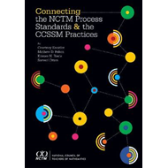 Connecting the NCTM Process Standards and the Ccssm Practices (BOK)