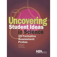 Uncovering Student Ideas in Science: 25 Formative Assessment Probes: Pt. 1 (BOK)