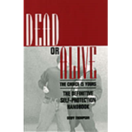 Dead or Alive: The Choice is Yours - The Definitive Self-protection Handbook (BOK)