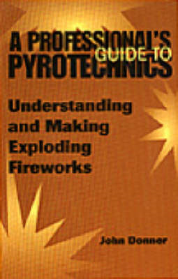 Professional's Guide to Pyrotechnics (BOK)