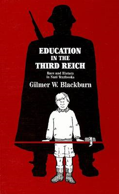 Education in the Third Reich: Race and History in Nazi Textbooks (BOK)