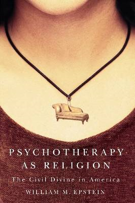 Psychotherapy as Religion: The Civil Divine in America (BOK)