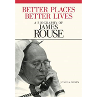 Better Places, Better Lives: A Biography of James Rouse (BOK)