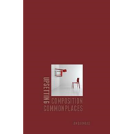 Upsetting Composition Commonplaces (BOK)