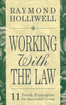Working with the Law: 11 Truth Principles for Successful Living (BOK)