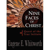Nine Faces of Christ: Quest of the True Initiate (BOK)